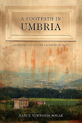 A Footpath in Umbria: Learning, Loving & Laughing in Italy Cover Image