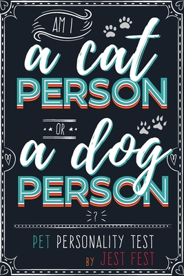 Am I a Cat Person or a Dog Person? Pet Personality Test: Gag Quiz Book for Cat and Dog Lovers Cover Image