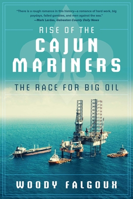 Rise of the Cajun Mariners: The Race for Big Oil Cover Image