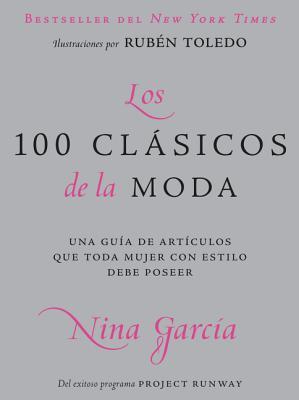 Los 100 Clasicos de La Moda: Una Guia de Articulos Que Toda Mujer Con Estilo Debe Poseer Cover Image
