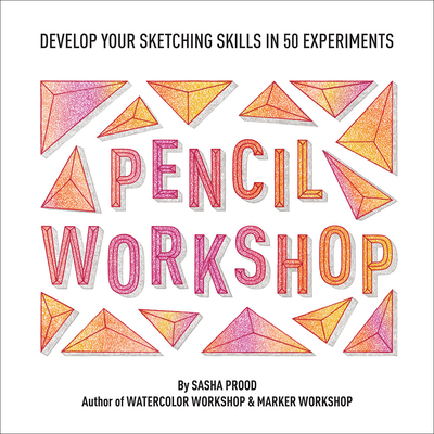 Pencil Workshop (Guided Sketchbook): Develop Your Sketching Skills in 50 Experiments Cover Image