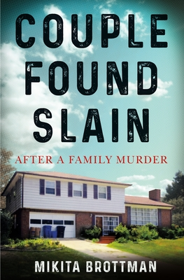 Couple Found Slain: After a Family Murder Cover Image