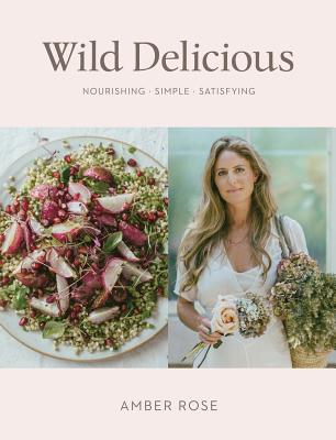 Wild Delicious: Nourishing Simple Satisfying Cover Image