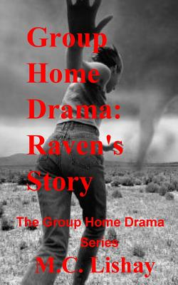 Group Home Drama: Raven's Story: The Group Home Drama Series Cover Image