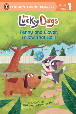 Penny and Clover, Follow That Ball! (The Lucky Dogs) Cover Image