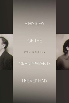 A History of the Grandparents I Never Had (Stanford Studies in Jewish History and Culture) Cover Image
