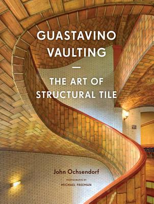 Guastavino Vaulting: The Art of Structural Tile Cover Image