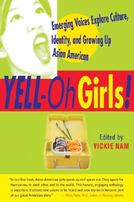 Yell-Oh Girls!: Emerging Voices Explore Culture, Identity, and Growing Up Asian American Cover Image