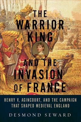 Cover for The Warrior King and the Invasion of France