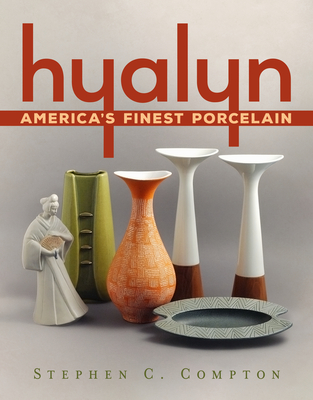 Hyalyn: America's Finest Porcelain (America Through Time) Cover Image