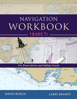 Navigation Workbook 18465 Tr: For Power-Driven and Sailing Vessels Cover Image