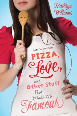 Pizza, Love, and Other Stuff That Made Me Famous: A Novel Cover Image