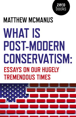 Cover for What Is Post-Modern Conservatism