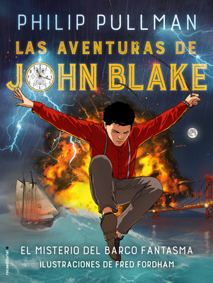 Las Aventuras de John Blake: El Misterio del Barco Fantasma = The Adventures of John Blake: Mystery of the Ghost Ship Cover Image