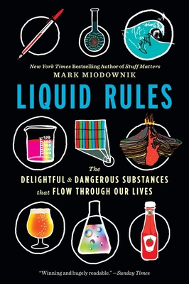 Liquid Rules: The Delightful and Dangerous Substances That Flow Through Our Lives Cover Image