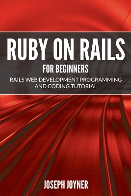 Ruby on Rails For Beginners: Rails Web Development Programming and Coding Tutorial Cover Image