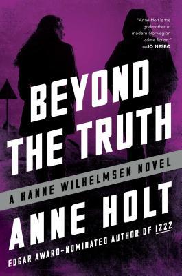 Beyond the Truth: Hanne Wilhelmsen Book Seven (A Hanne Wilhelmsen Novel #7) Cover Image