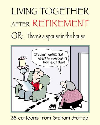 Living Together After Retirement: or, There's a Spouse in the House Cover Image