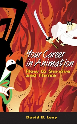 Your Career in Animation: How to Survive and Thrive Cover Image