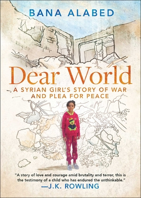 Dear World: A Syrian Girl's Story of War and Plea for Peace Cover Image