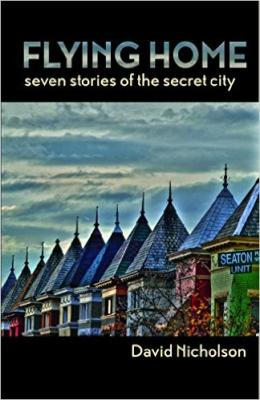 Flying Home: Seven Stories of the Secret City by David Nicholson (Paperback) Cover Image