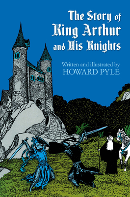 The Story of King Arthur and His Knights (Dover Storybooks for Children) Cover Image