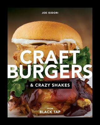 Craft Burgers and Crazy Shakes from Black Tap Cover