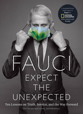 Fauci: Expect the Unexpected: Ten Lessons on Truth, Service, and the Way Forward Cover Image