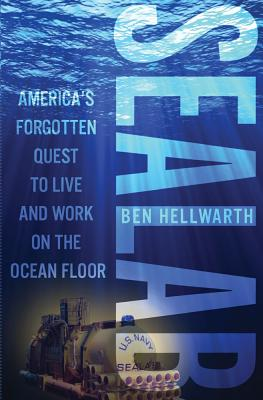Sealab: America's Forgotten Quest to Live and Work on the Ocean Floor Cover Image