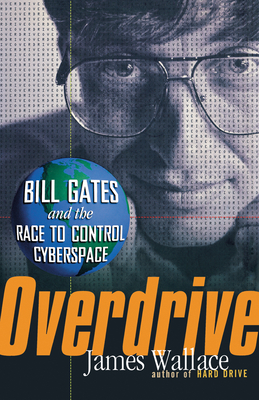Overdrive: Bill Gates and the Race to Control Cyberspace Cover Image