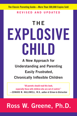 The Explosive Child: A New Approach for Understanding and Parenting Easily Frustrated, Chronically Inflexible Children Cover Image