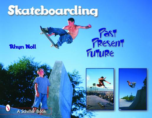 Skateboarding: Past--Present--Future Cover Image