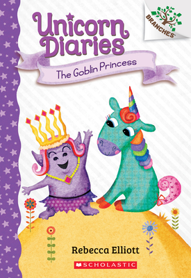 The Goblin Princess: A Branches Book (Unicorn Diaries #4) Cover Image