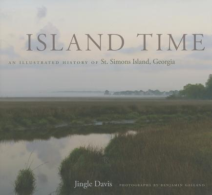 Island Time: An Illustrated History of St. Simons Island, Georgia Cover Image