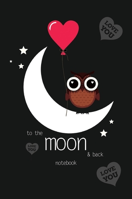 To The Moon and Back Notebook, Blank Write-in Journal, Dotted Lines, Wide Ruled, Medium (A5) 6 x 9 In (Black) Cover Image