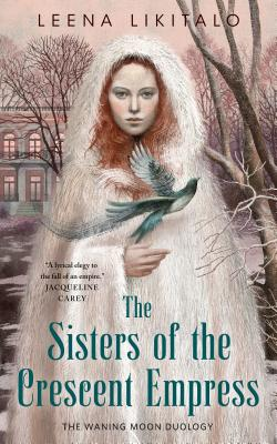 The Sisters of the Crescent Empress: The Waning Moon Duology Cover Image