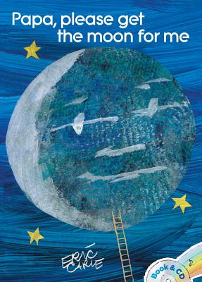 Papa, Please Get the Moon for Me: Book and CD (The World of Eric Carle) Cover Image