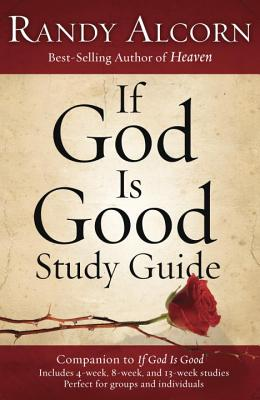 If God Is Good Study Guide: Companion to If God Is Good Cover Image