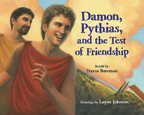 Damon, Pythias, and the Test of Friendship Cover