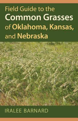 Field Guide to the Common Grasses of Oklahoma, Kansas, and Nebraska Cover Image
