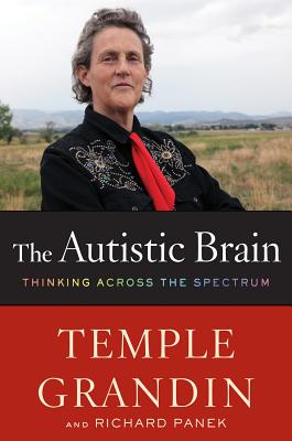 The Autistic Brain: Thinking Across the Spectrum Cover Image