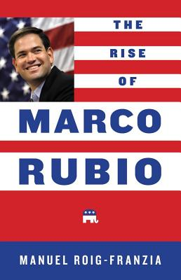 The Rise of Marco Rubio Cover Image