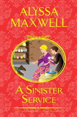 A Sinister Service (A Lady and Lady's Maid Mystery #6) Cover Image