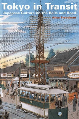 Tokyo in Transit: Japanese Culture on the Rails and Road Cover Image