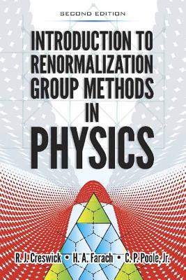Introduction to Renormalization Group Methods in Physics: Second Edition (Dover Books on Physics) Cover Image