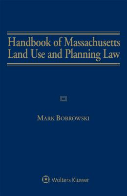 Handbook of Massachusetts Land Use and Planning Law Cover Image