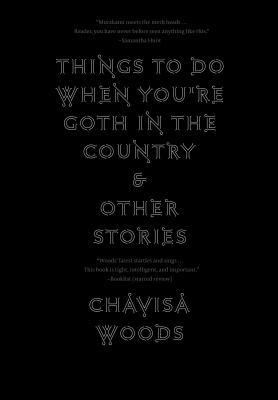 Things to Do When You're Goth in the Country: and Other Stories Cover Image