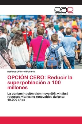Opción Cero: Reducir la superpoblación a 100 millones Cover Image