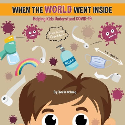 When The World Went Inside: Talking COVID-19 With Kids Cover Image