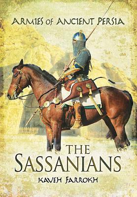 The Armies of Ancient Persia: The Sassanians Cover Image